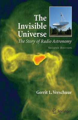 Book The Invisible Universe: The Story of Radio Astronomy by Gerrit Verschuur