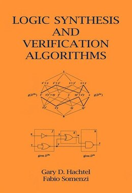 Book Logic Synthesis and Verification Algorithms by Gary D. Hachtel