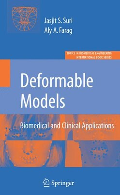 Book Deformable Models: Biomedical And Clinical Applications by Aly Farag