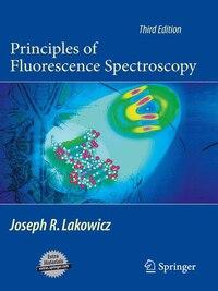 Principles Of Fluorescence Spectroscopy: Principles Of Fluorescence Spe