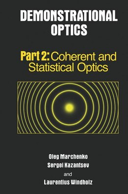 Book Demonstrational Optics: Part 2, Coherent and Statistical Optics by Oleg Marchenko