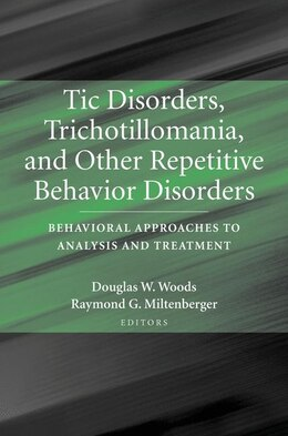 Book Tic Disorders, Trichotillomania, and Other Repetitive Behavior Disorders: Behavioral Approaches to… by Douglas Woods