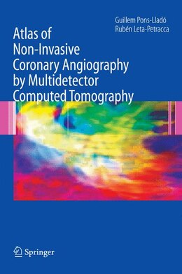 Book Atlas of Non-Invasive Coronary Angiography by Multidetector Computed Tomography by Guillem Pons-llado