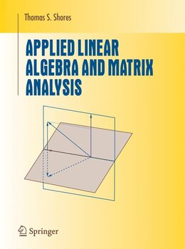 Book Applied Linear Algebra and Matrix Analysis by Thomas S. Shores
