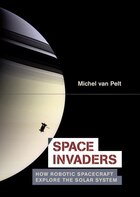 Space Invaders: How Robotic Spacecraft Explore the Solar System