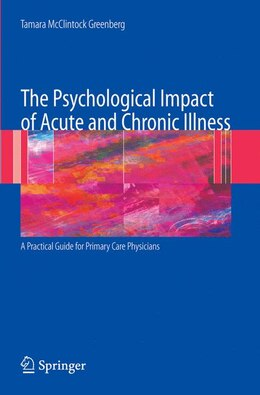 Book The Psychological Impact of Acute and Chronic Illness: A Practical Guide for Primary Care… by Tamara Greenberg