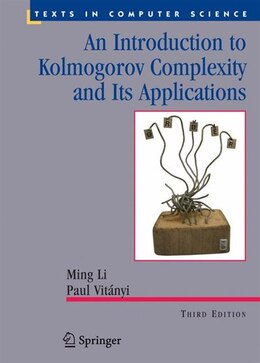 Book An Introduction To Kolmogorov Complexity And Its Applications by Ming Li