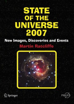 Book State of the Universe 2007: New Images, Discoveries, and Events by Martin Ratcliffe