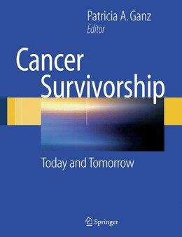 Book Cancer Survivorship: Today and Tomorrow by Patricia A Ganz