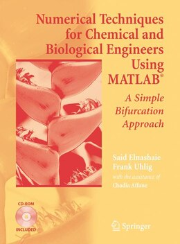 Book Numerical Techniques For Chemical And Biological Engineers Using Matlab®: A Simple Bifurcation… by Said S.E.H. Elnashaie