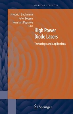 Book High Power Diode Lasers: Technology and Applications by Friedrich Bachmann
