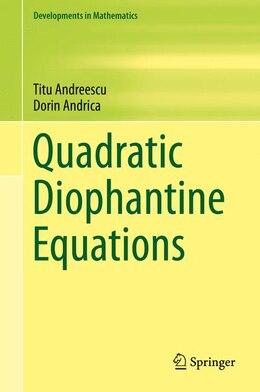 Book Quadratic Diophantine Equations by Titu Andreescu
