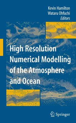 Book High Resolution Numerical Modelling of the Atmosphere and Ocean by Kevin Hamilton