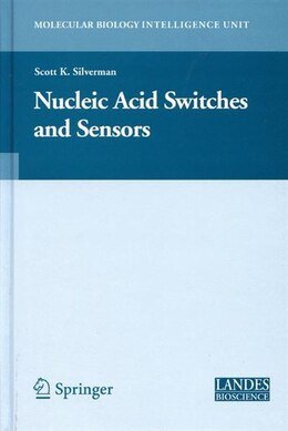 Book Nucleic Acid Switches and Sensors by Scott K. Silverman