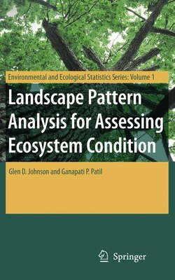 Book Landscape Pattern Analysis for Assessing Ecosystem Condition by Glen D. Johnson