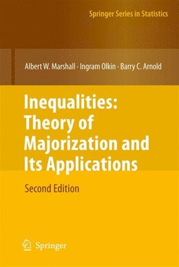 Book Inequalities: Theory of Majorization and Its Applications by Albert W. Marshall