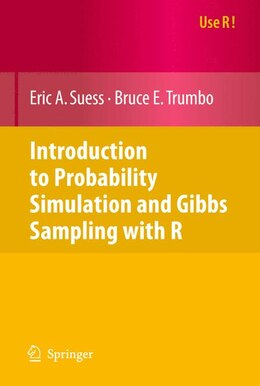 Book Introduction to Probability Simulation and Gibbs Sampling with R by Eric A. Suess
