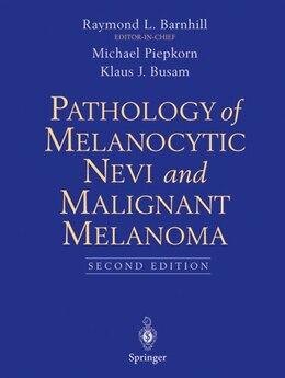 Book Pathology Of Melanocytic Nevi And Malignant Melanoma by Michael Piepkorn