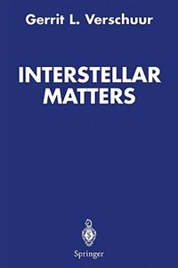 Book Interstellar Matters: Essays on Curiosity and Astronomical Discovery by Gerrit L. Verschuur