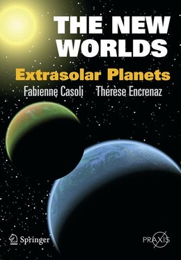 Book The New Worlds: Extrasolar Planets by Fabienne Casoli