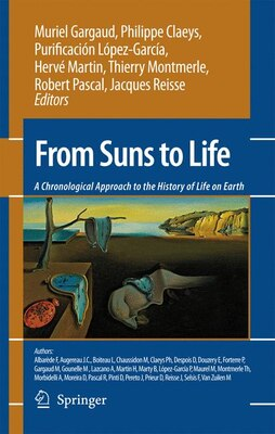 Book From Suns To Life: A Chronological Approach To The History Of Life On Earth: A Chronological… by Muriel Gargaud