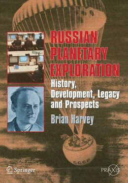 Book Russian Planetary Exploration: History, Development, Legacy and Prospects by Brian Harvey