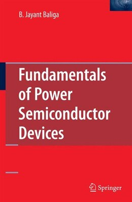 Book Fundamentals of Power Semiconductor Devices by B. Jayant Baliga