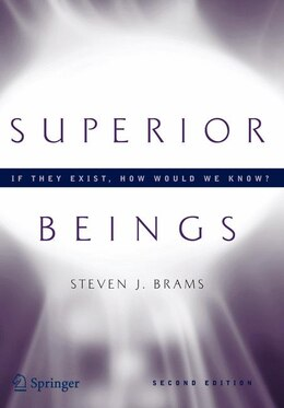 Book Superior Beings. If They Exist, How Would We Know?: Game-Theoretic Implications of Omnipotence… by Steven Brams