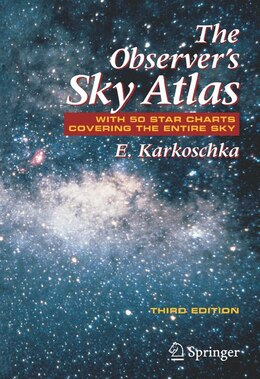 Book The Observer's Sky Atlas: With 50 Star Charts Covering The Entire Sky by Erich Karkoschka