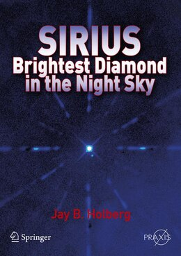 Book Sirius: Brightest Diamond in the Night Sky by Jay B. Holberg
