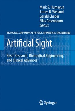 Book Artificial Sight: Basic Research, Biomedical Engineering, and Clinical Advances by Mark S. Humayun