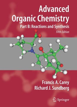 Book Advanced Organic Chemistry: Part B: Reaction and Synthesis by Francis A. Carey