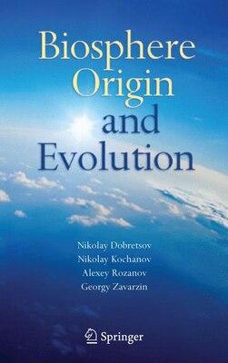 Book Biosphere Origin and Evolution by Nikolay Dobretsov