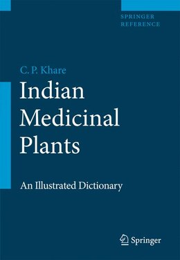 Book Indian Medicinal Plants: An Illustrated Dictionary by C.P. Khare