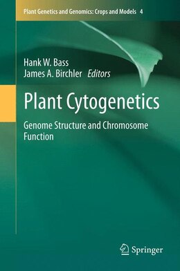 Book Plant Cytogenetics: Genome Structure and Chromosome Function by Hank Bass