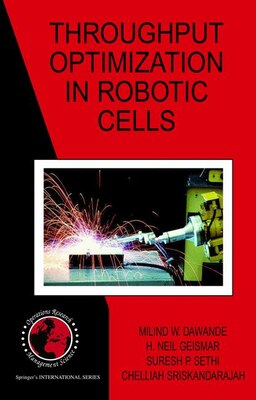 Book Throughput Optimization in Robotic Cells by Milind W. Dawande