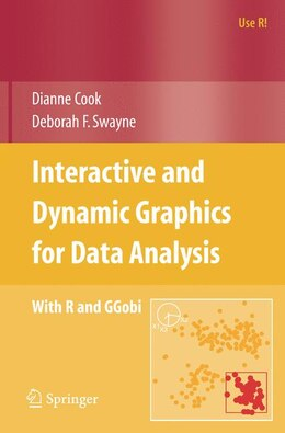 Book Interactive And Dynamic Graphics For Data Analysis: With R And Ggobi by Dianne Cook