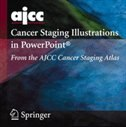 Book AJCC Cancer Staging Illustrations in PowerPoint®: From the AJCC Cancer Staging Atlas by Frederick L. Greene