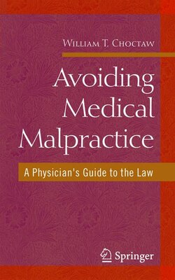 Book Avoiding Medical Malpractice: A Physician's Guide to the Law by William Choctaw