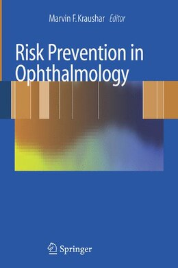 Book Risk Prevention in Ophthalmology: Practical Guidelines for Physicians by Marvin Kraushar