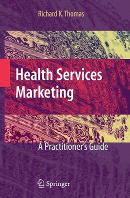 Book Health Services Marketing: A Practitioner's Guide by Richard K. Thomas