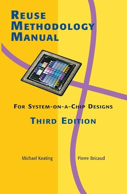 Book Reuse Methodology Manual for System-on-a-Chip Designs by Pierre Bricaud