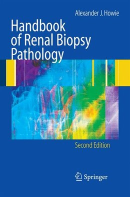 Book Handbook of Renal Biopsy Pathology by Alec J. Howie