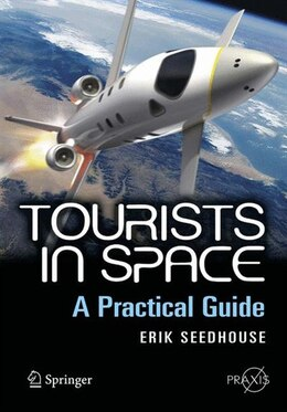 Book Tourists in Space: A Practical Guide by Erik Seedhouse