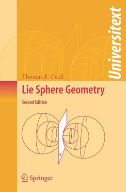 Book Lie Sphere Geometry: With Applications to Submanifolds by Thomas E. Cecil