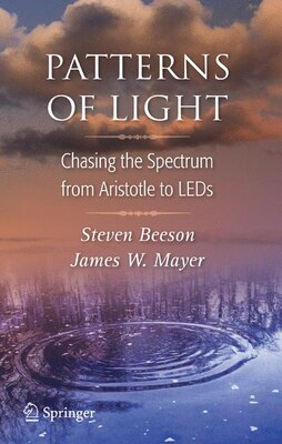 Book Patterns of Light: Chasing the Spectrum from Aristotle to LEDs by Steven Beeson