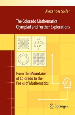 Book The Colorado Mathematical Olympiad and Further Explorations: From the Mountains of Colorado to the… by Alexander Soifer