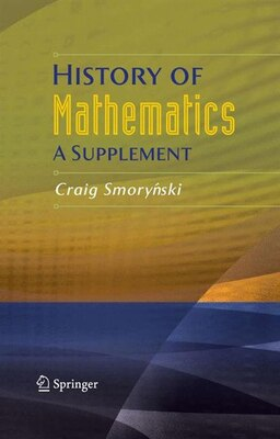 Book History of Mathematics: A Supplement by Craig Smorynski