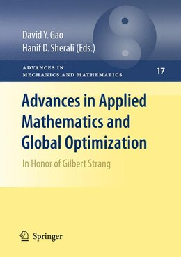 Book Advances in Applied Mathematics and Global Optimization: In Honor of Gilbert Strang by David Y. Gao