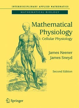 Book Mathematical Physiology: I: Cellular Physiology by James Keener